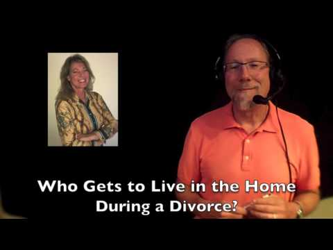 Who gets to live in the home during a divorce?