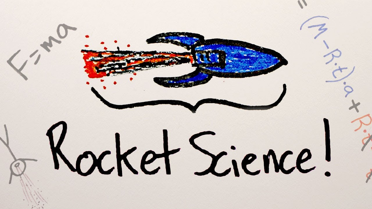 Rocket Science Explained For Non-Rocket Scientists