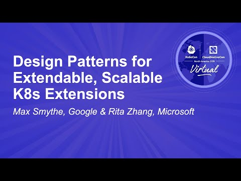 Image thumbnail for talk Design Patterns for Extendable, Scalable K8s Extensions