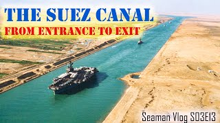 The Suez Canal Experience: Ship Transit Southbound | Seaman Vlog S03E13
