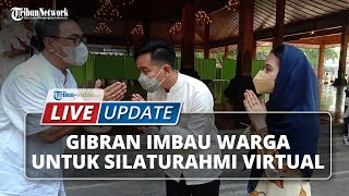 LIVE UPDATE: Gibran Rakabuming Imbau Warga Silahturahmi Virtual untuk Rayakan Idulfitri Tahun Ini