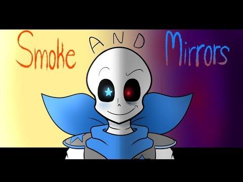 【REMAKE   Thanks for 55k!】  Smoke & Mirrors 【Undertale AU.ver】