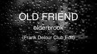 Old Friend   Elderbrook (Frank Delour Club Edit)