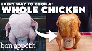 Every Way to Cook a Whole Chicken (24 Methods) | Bon Appétit