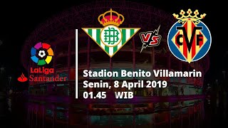 Video Live Streaming dan Jadwal Laga Real Betis vs Villarreal Senin (8/4) Via MAXStream beIN Sport