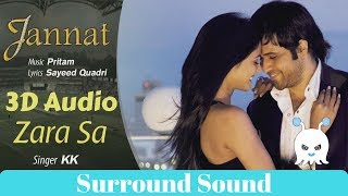Zara Sa | Jannat | KK | 3D Audio | Surround Sound | Use Headphones 👾