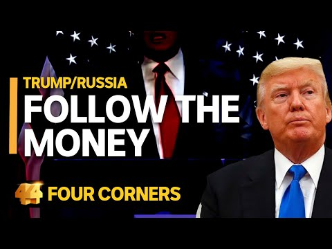 Trump/Russia: Follow the money (1/3) | Four Corners