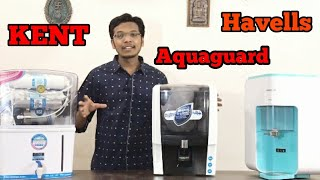 Quick Comparision Between Kent Grand + , Aquaguard Enhance RO UV UF & Havells Max