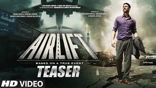 Airlift - Official Teaser