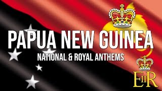 🇵🇬 National & Royal Anthems of Papua New Guinea! (O Arise, All You Sons & God Save the Queen)