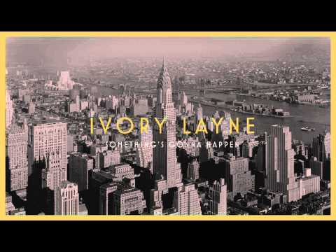 Something's Gonna Happen performed by Ivory Layne