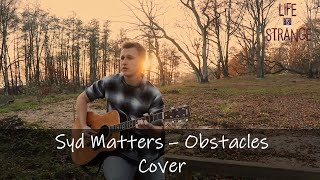 Syd Matters - Obstacles - Cover - Tribute to Life is Strange (Spoiler Alert!)