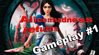 Alice: Madness Returns Gamplay #1
