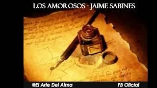 """Los Amorosos"" - Jaime Sabines -"