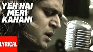 Yeh Hai meri Kahani Lyrical Video | Zinda | Sanjay Dutt, John