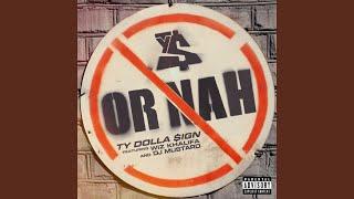 Or Nah (feat. Wiz Khalifa and DJ Mustard)