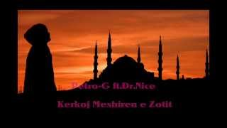 Petro-G ft. Dr.Nice - Kerkoj Meshiren e Zotit