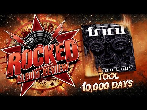 Tool - 10,000 Days | Album Review | Rocked