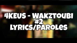 4KEUS   Wakztoubi #2 (LyricsParoles) LCP18