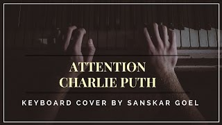 Attention - Charlie Puth (Keyboard Cover) - goelsanskar