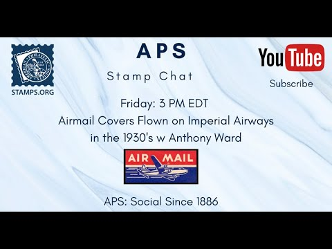 5.22.20 APS Live Stamp Chat: Airmail Covers Flown on Imperial Airways