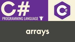 Arrays   C#   Tutorial 11