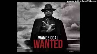 Wande Coal Ft Wizkid - Kpono (NEW 2015)