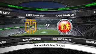 Nedbank Cup | Cape Town City Vs Highlands Park
