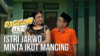 Dagelan Ok Istri Jarwo Minta Ikut Mancing 12 April 2019