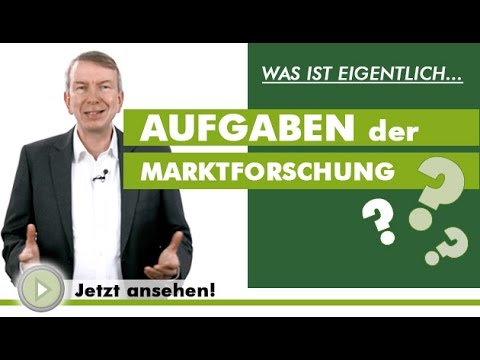AUFGABEN DER MARKTFORSCHUNG - Was ist eigentlich...?
