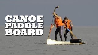 DIY Canoe Stand Up Paddle Board