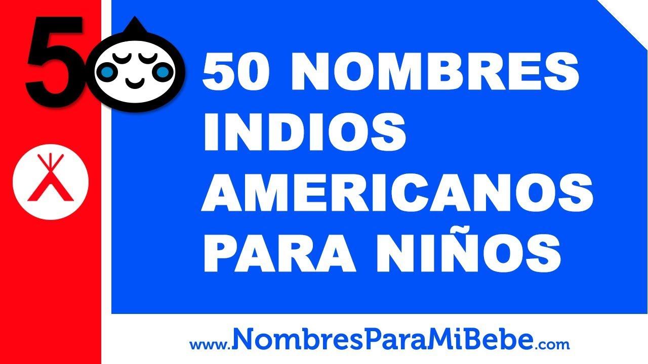 50 nombres indios americanos para niños - los mejores nombres de bebé - www.nombresparamibebe.com