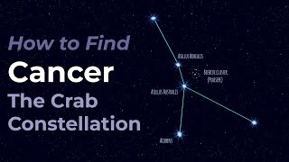 How to Find Cancer the Crab Constellation of the Zodiac