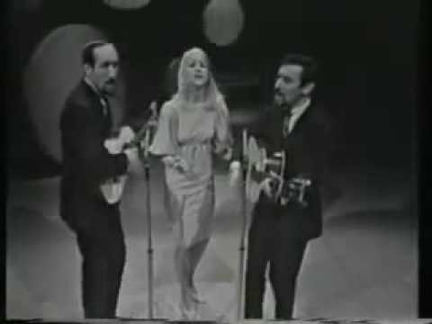 Peter, Paul and Mary – If I Had A Hammer