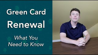 Green Card Renewal | What You Need to Know