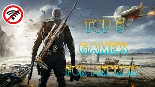 TOP 5 NEW GAMES FOR ANDROID (OFFLINE)