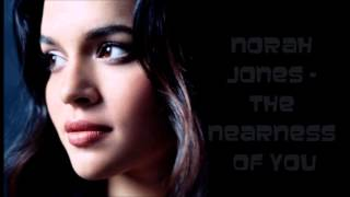 Norah Jones  ♦ The Nearness Of You