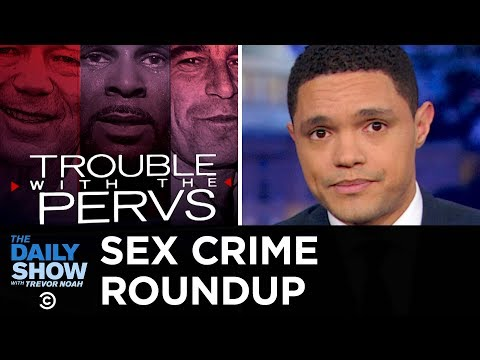Sex Crime Roundup: Priests, Patriots, Politicians & Pop Stars   The Daily Show