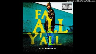 Da Brat - Fa All Y'all (Rated R Extended Club Mix)