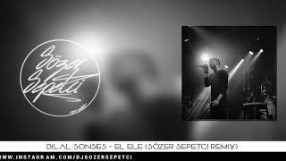 Bilal Sonses - El Ele (Sözer Sepetci Remix)