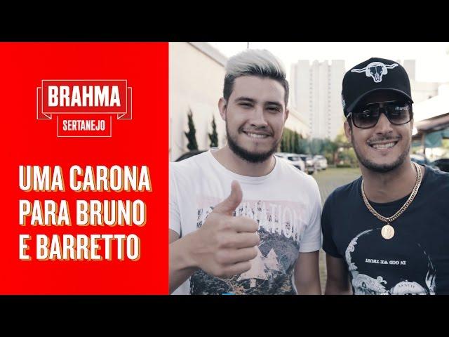 UMA CARONA PARA BRUNO E BARRETTO