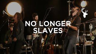 No Longer Slaves (Mp3)  Jonathan and Melissa Helser  We Will Not Be Shaken