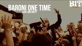 Love And Unity - Baroni One Time (Video)