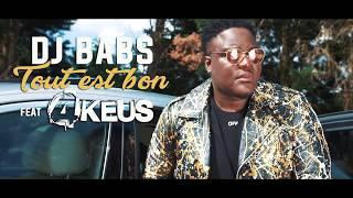 Dj Babs   Tout Est Bon Ft 4Keus (Clip Officiel)
