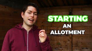 Starting an Allotment - Top Tips for Beginner Gardeners