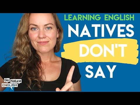 Native English Speakers Never Say [6 Things]