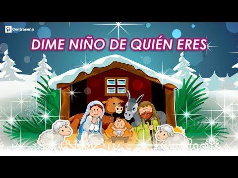Dime Niño de Quien Eres, Villancicos Navideños, Canciones de Navidad, Feliz Navidad, Noel, Belen