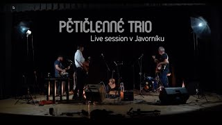 Video Pětičlenné trio  -  Líto je mi  -  Live session