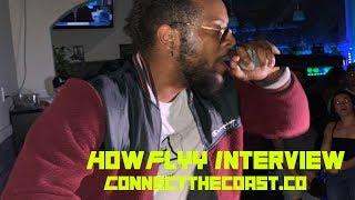 An Interview w/ HowFlyy