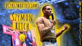 #Cyklzwartościami: trzy najważniejsze wartości Szymona Reicha?
